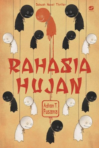 Rahasia Hujan (Novel, 2014, Thriller, Moka Media)